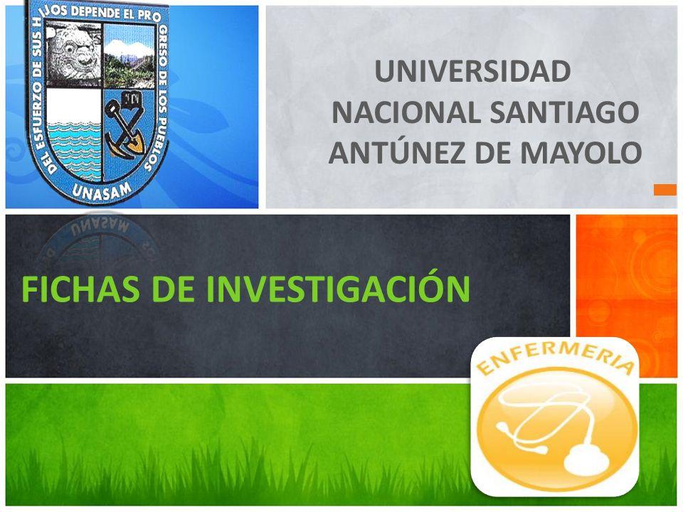 UNIVERSIDAD NACIONAL SANTIAGO ANTÚNEZ DE MAYOLO FICHAS DE INVESTIGACIÓN