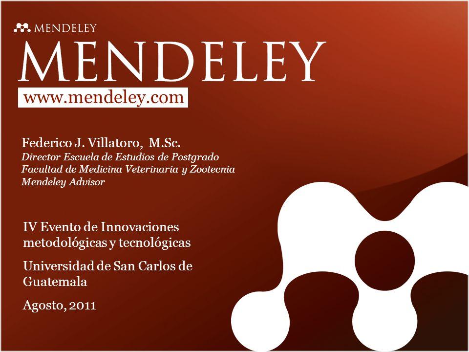 www.mendeley.com Federico J.Villatoro, M.Sc.