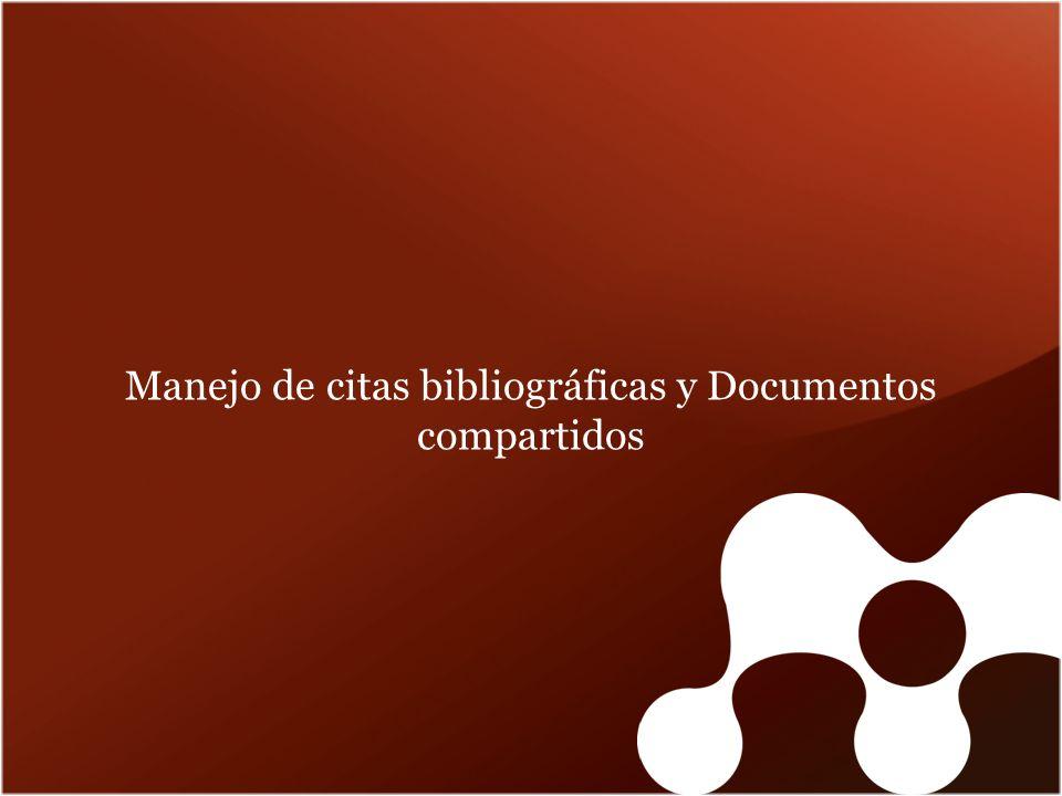 Manejo de citas bibliográficas y Documentos compartidos
