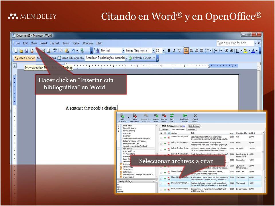 Citando en Word ® y en OpenOffice ® Hacer click en Insertar cita bibliográfica en Word Seleccionar archivos a citar
