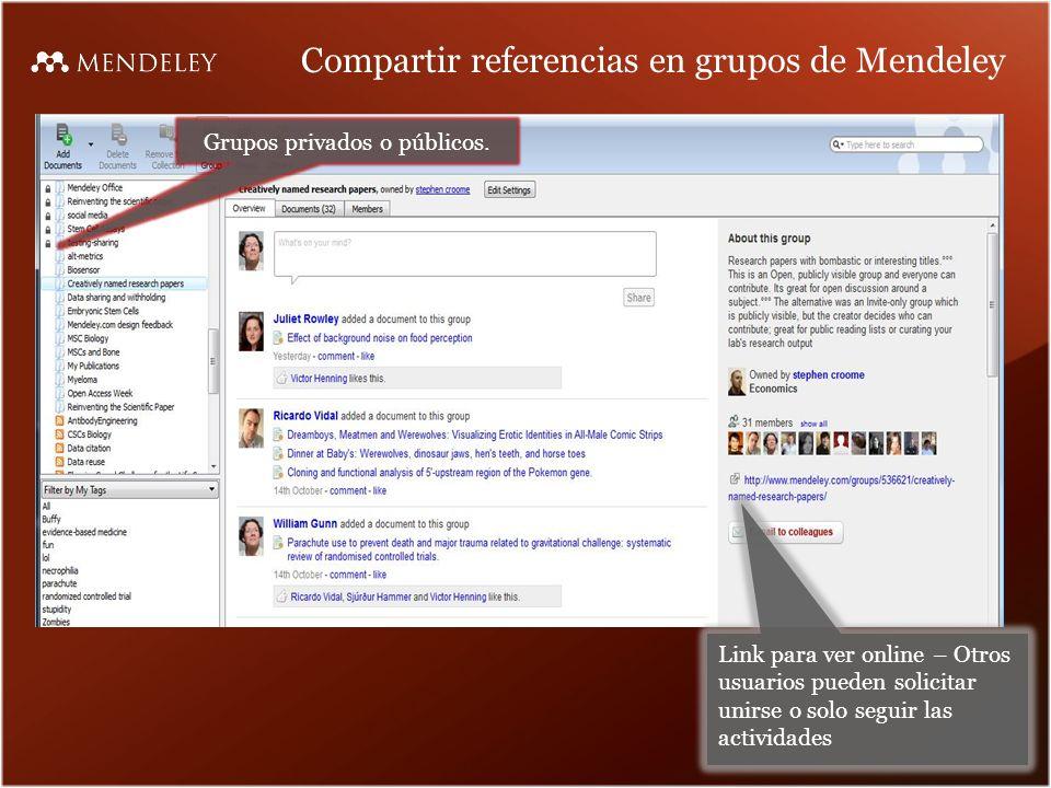 Compartir referencias en grupos de Mendeley Grupos privados o públicos.