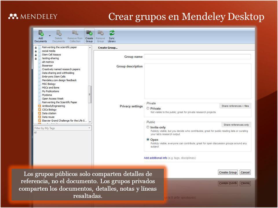 Crear grupos en Mendeley Desktop Los grupos públicos solo comparten detalles de referencia, no el documento.