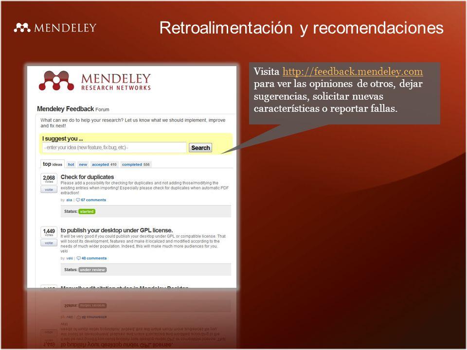 Retroalimentación y recomendaciones Visita http://feedback.mendeley.com para ver las opiniones de otros, dejar sugerencias, solicitar nuevas características o reportar fallas.