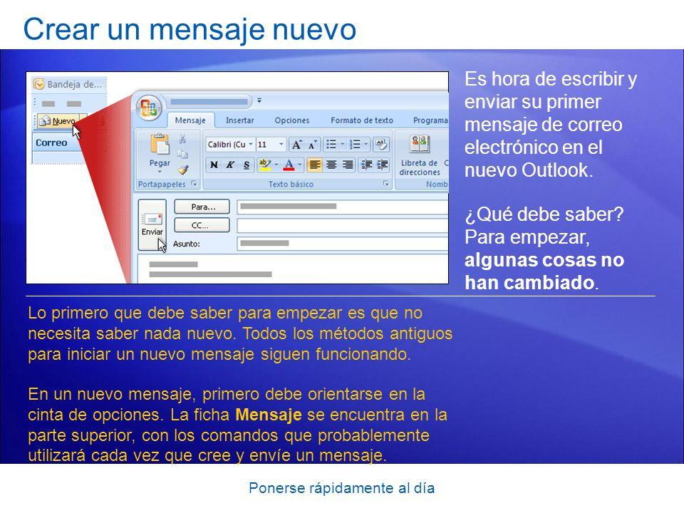 Ponerse rápidamente al día Crear un mensaje nuevo Es hora de escribir y enviar su primer mensaje de correo electrónico en el nuevo Outlook. ¿Qué debe