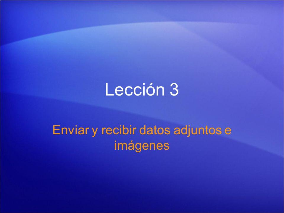 Lección 3 Enviar y recibir datos adjuntos e imágenes