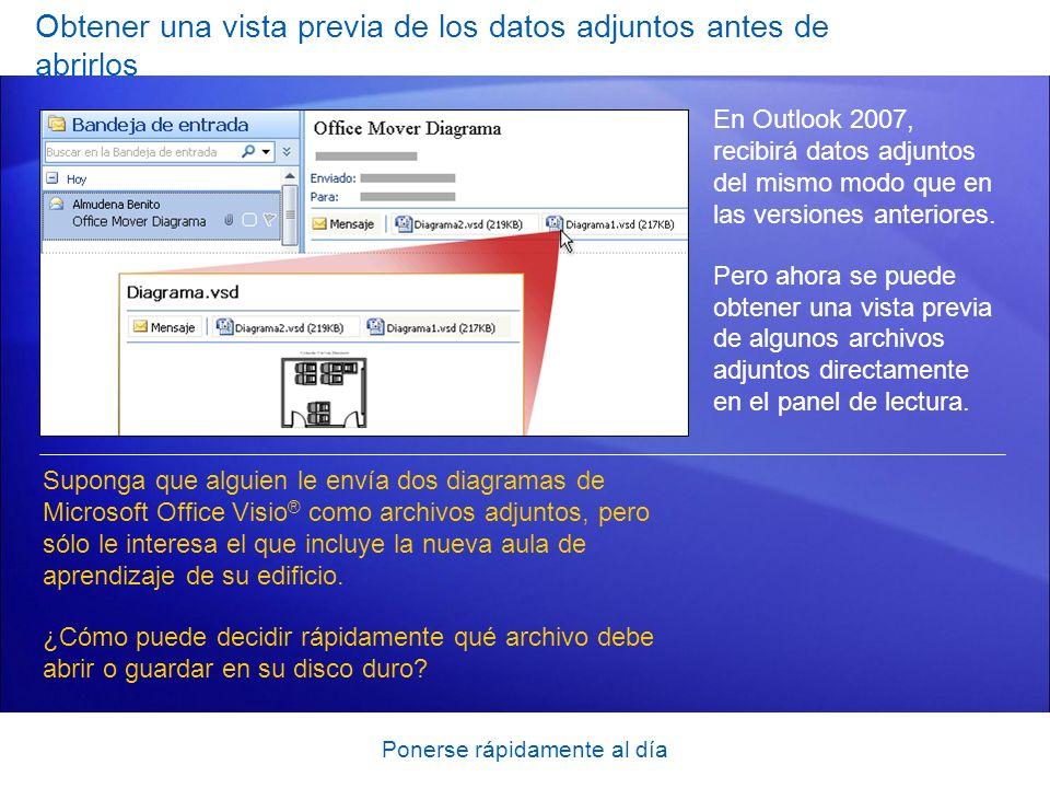 Ponerse rápidamente al día Obtener una vista previa de los datos adjuntos antes de abrirlos En Outlook 2007, recibirá datos adjuntos del mismo modo que en las versiones anteriores.