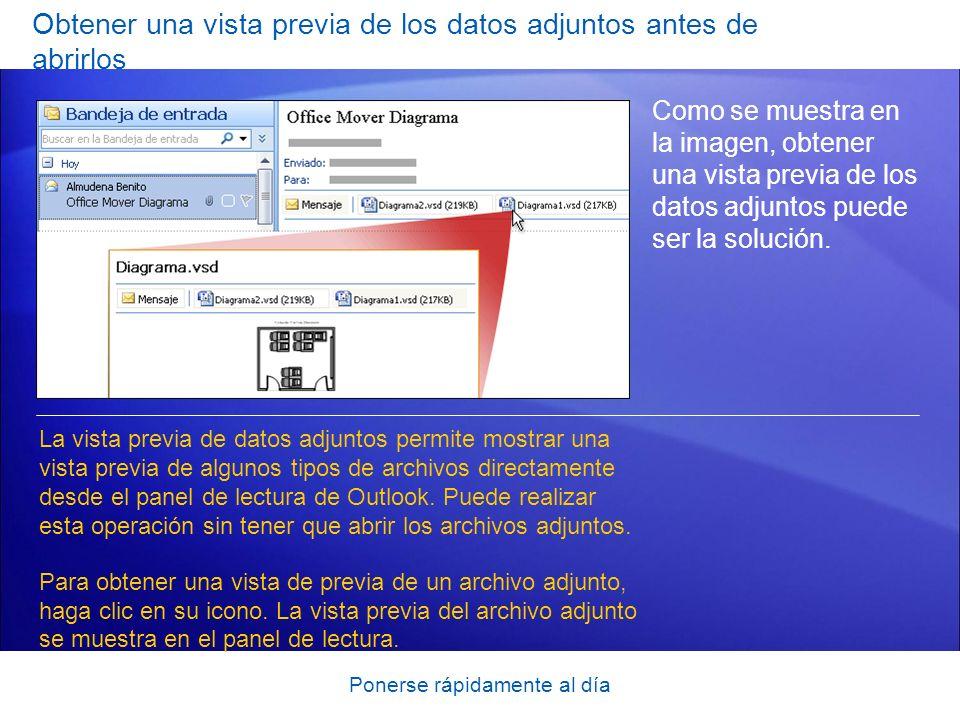 Ponerse rápidamente al día Obtener una vista previa de los datos adjuntos antes de abrirlos Como se muestra en la imagen, obtener una vista previa de