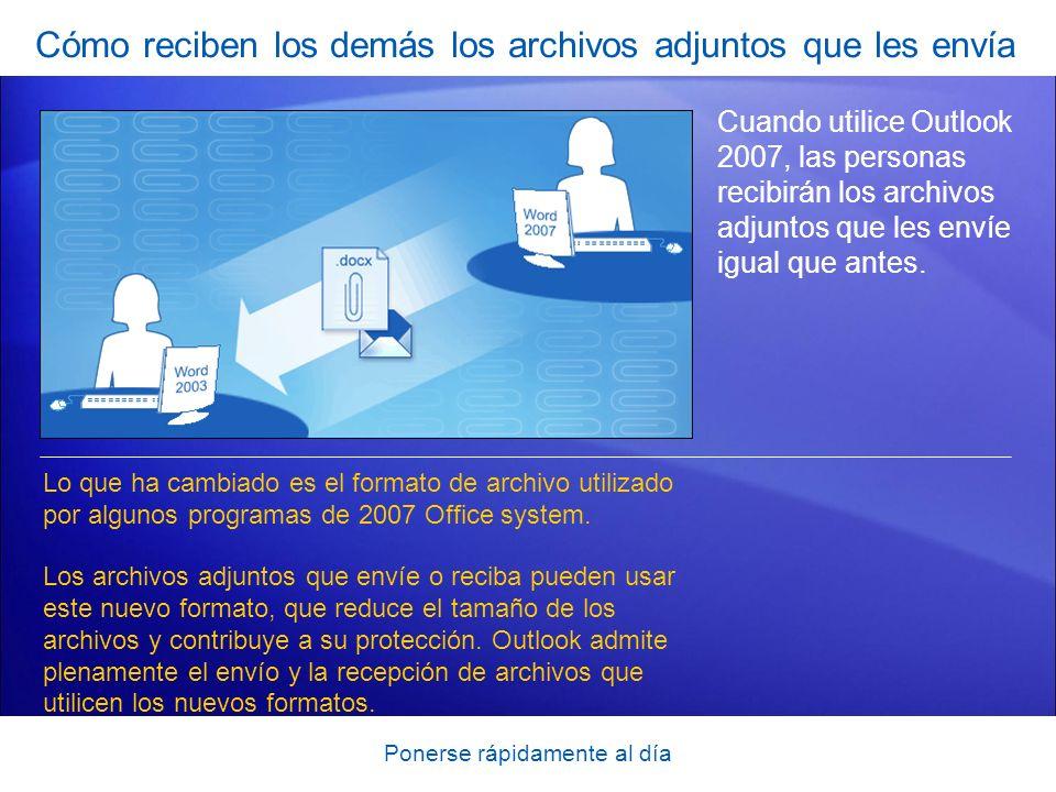 Ponerse rápidamente al día Cómo reciben los demás los archivos adjuntos que les envía Cuando utilice Outlook 2007, las personas recibirán los archivos adjuntos que les envíe igual que antes.