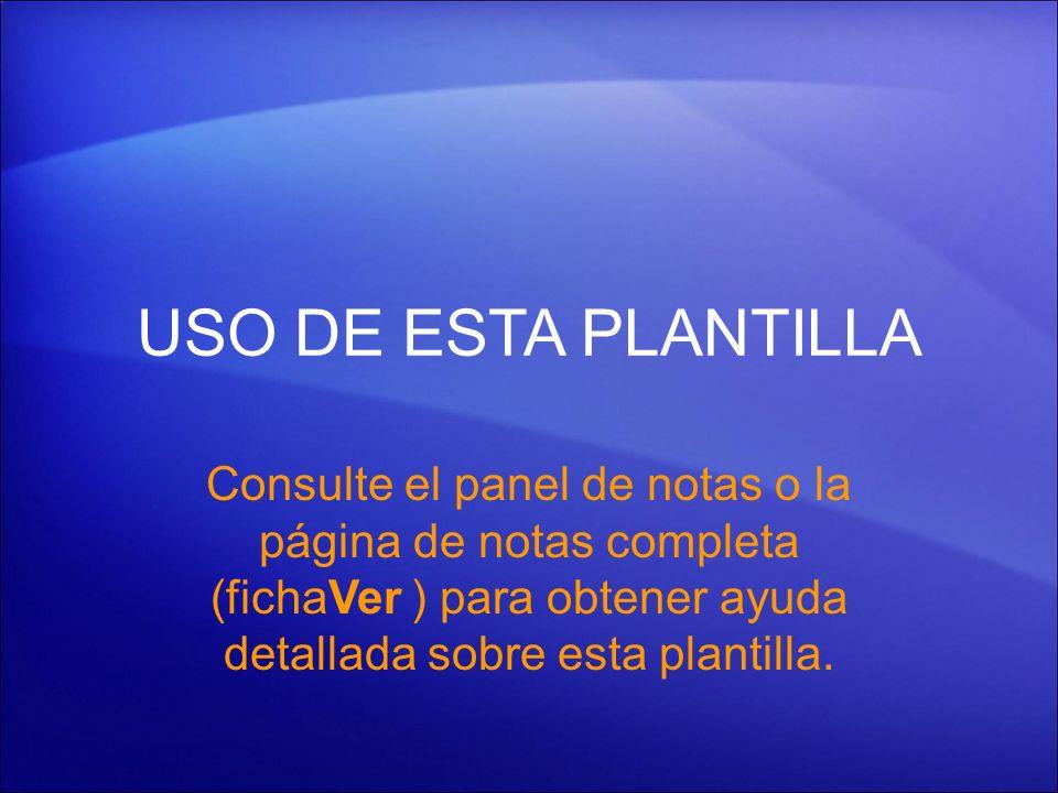 USO DE ESTA PLANTILLA Consulte el panel de notas o la página de notas completa (fichaVer ) para obtener ayuda detallada sobre esta plantilla.