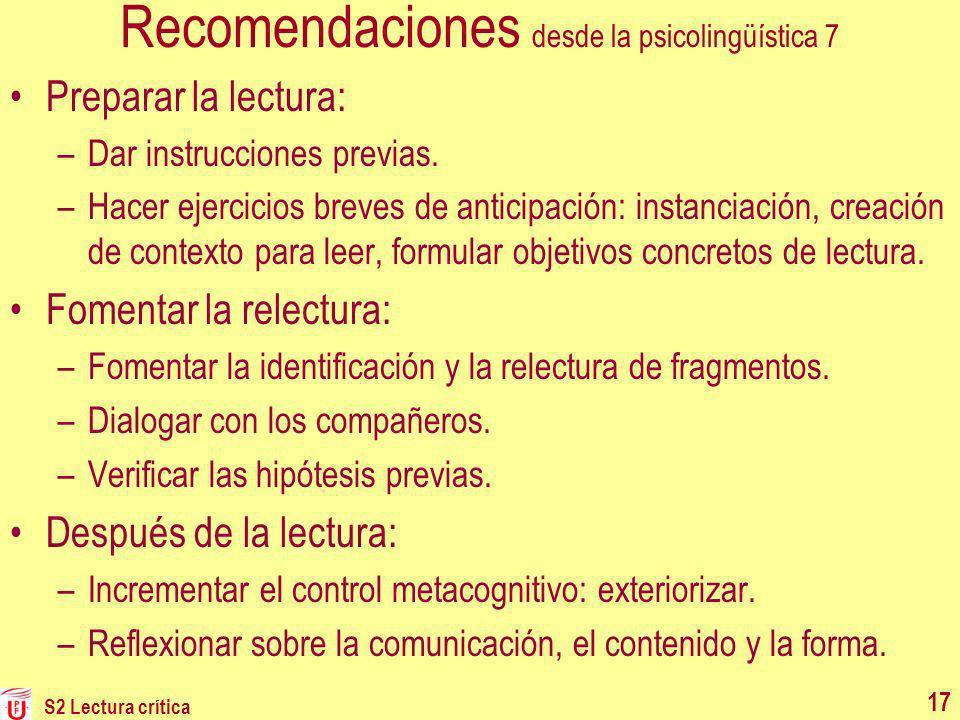 Recomendaciones desde la psicolingüística 7 Preparar la lectura: –Dar instrucciones previas. –Hacer ejercicios breves de anticipación: instanciación,