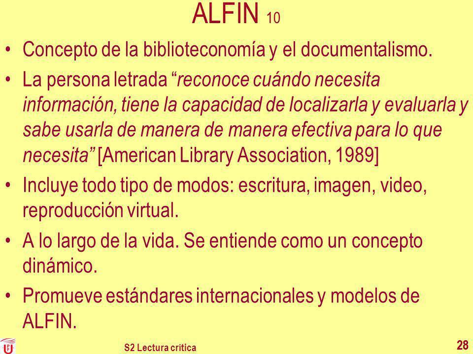 S2 Lectura crítica 28 ALFIN 10 Concepto de la biblioteconomía y el documentalismo. La persona letrada reconoce cuándo necesita información, tiene la c