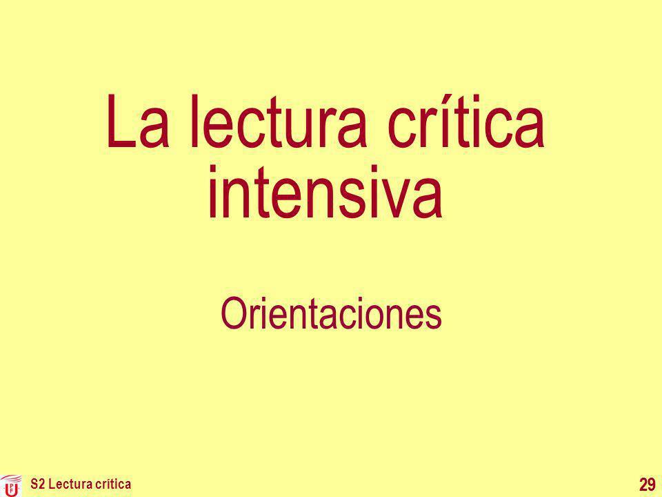 S2 Lectura crítica 29 La lectura crítica intensiva Orientaciones 29