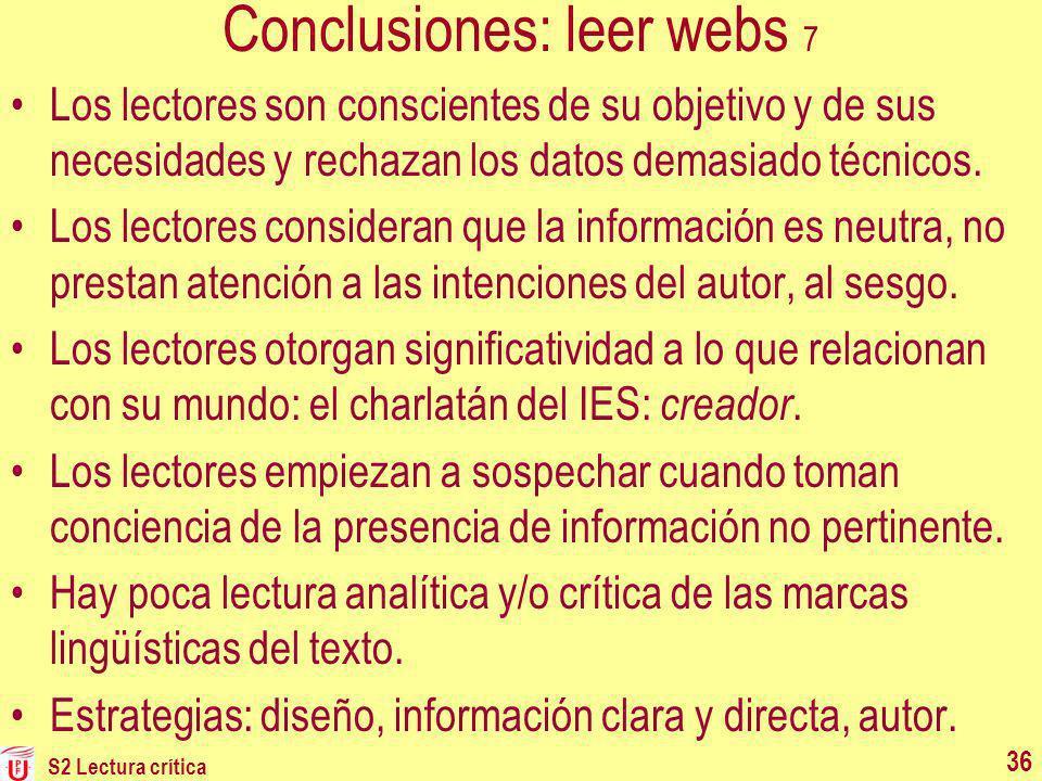 Conclusiones: leer webs 7 Los lectores son conscientes de su objetivo y de sus necesidades y rechazan los datos demasiado técnicos. Los lectores consi