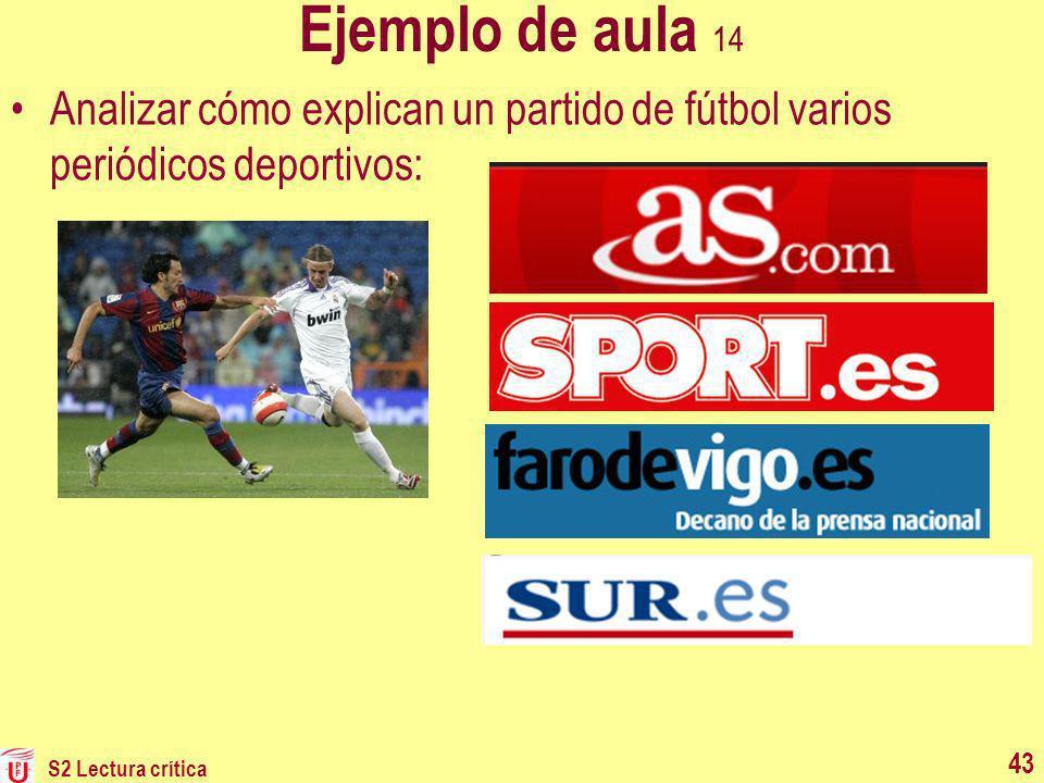 Ejemplo de aula 14 Analizar cómo explican un partido de fútbol varios periódicos deportivos: S2 Lectura crítica 43