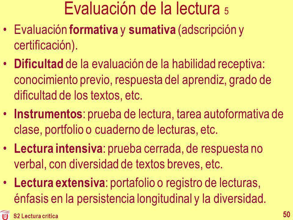 Evaluación de la lectura 5 Evaluación formativa y sumativa (adscripción y certificación). Dificultad de la evaluación de la habilidad receptiva: conoc
