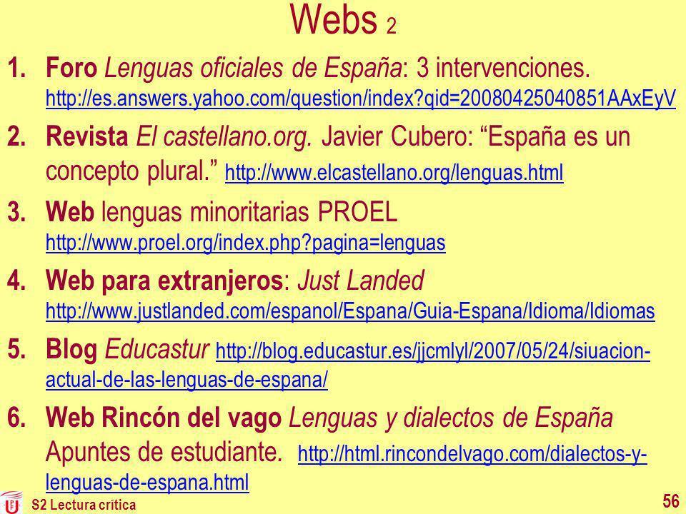 Webs 2 1. Foro Lenguas oficiales de España : 3 intervenciones. http://es.answers.yahoo.com/question/index?qid=20080425040851AAxEyV http://es.answers.y