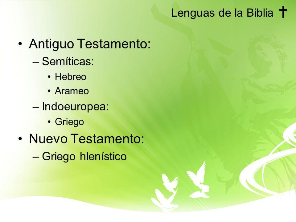 Lenguas de la Biblia Antiguo Testamento: –Semíticas: Hebreo Arameo –Indoeuropea: Griego Nuevo Testamento: –Griego hlenístico