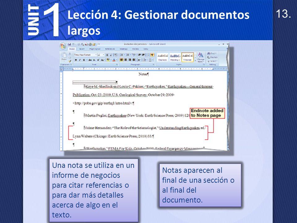 Como una nota al final, una nota al pie se utiliza para citar fuentes o para dar más detalles acerca de algo en el texto.