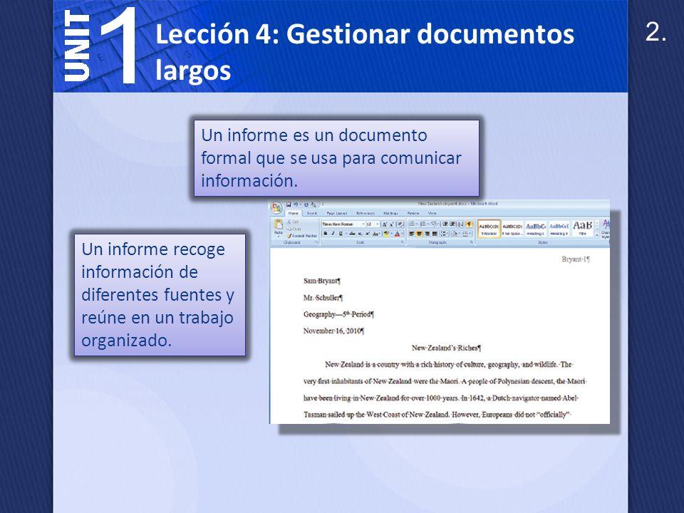 Lección 4: Gestionar documentos largos Los componentes principales de un informe de investigación académica son: El título y la introducción.