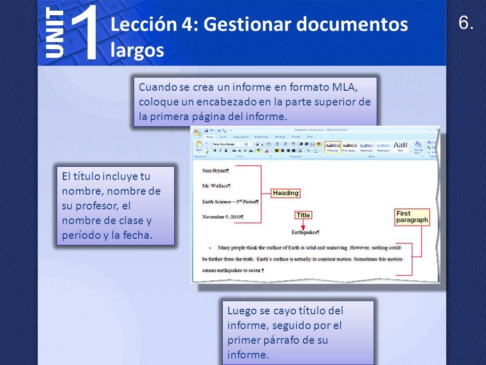 Lesson 4: Manage Lengthy Documents En un informe de MLA, el número de página debe estar alineado con la margen derecha de cada página.