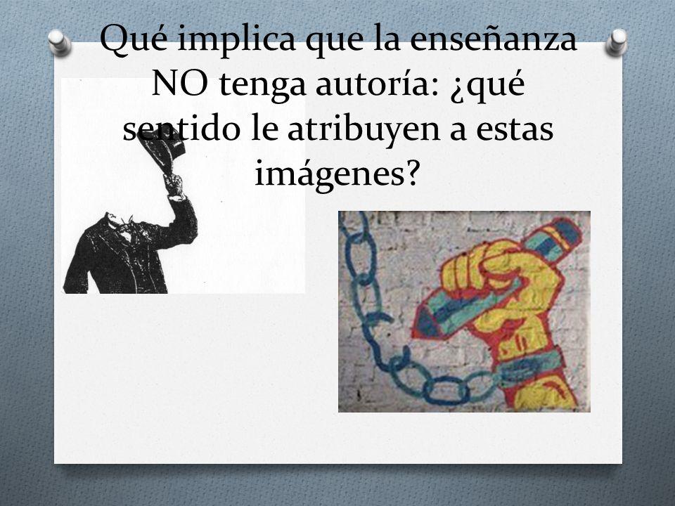 Qué implica que la enseñanza NO tenga autoría: ¿qué sentido le atribuyen a estas imágenes?