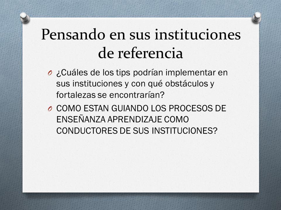 Pensando en sus instituciones de referencia O ¿Cuáles de los tips podrían implementar en sus instituciones y con qué obstáculos y fortalezas se encont