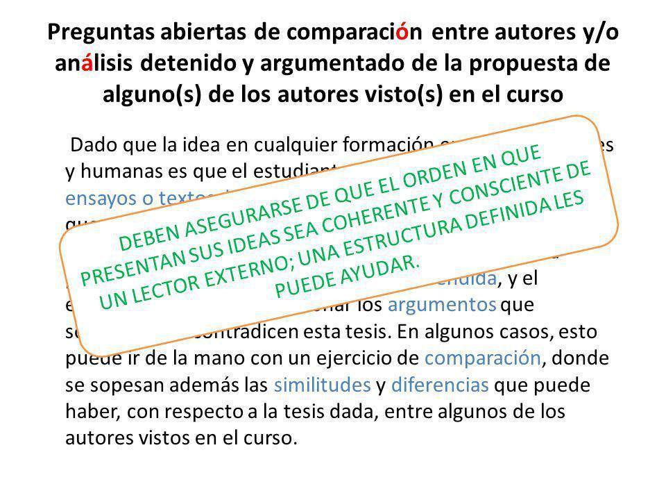 Preguntas abiertas de comparación entre autores y/o análisis detenido y argumentado de la propuesta de alguno(s) de los autores visto(s) en el curso D