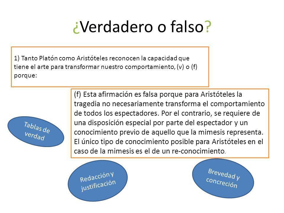 ¿Verdadero o falso? 1) Tanto Platón como Aristóteles reconocen la capacidad que tiene el arte para transformar nuestro comportamiento, (v) o (f) porqu