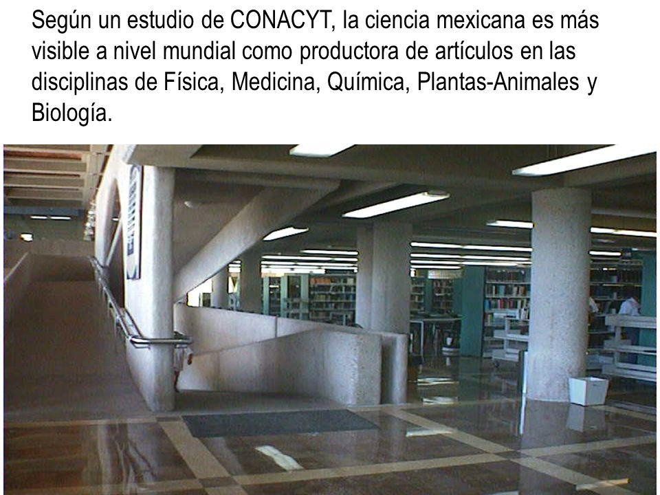 Según un estudio de CONACYT, la ciencia mexicana es más visible a nivel mundial como productora de artículos en las disciplinas de Física, Medicina, Q