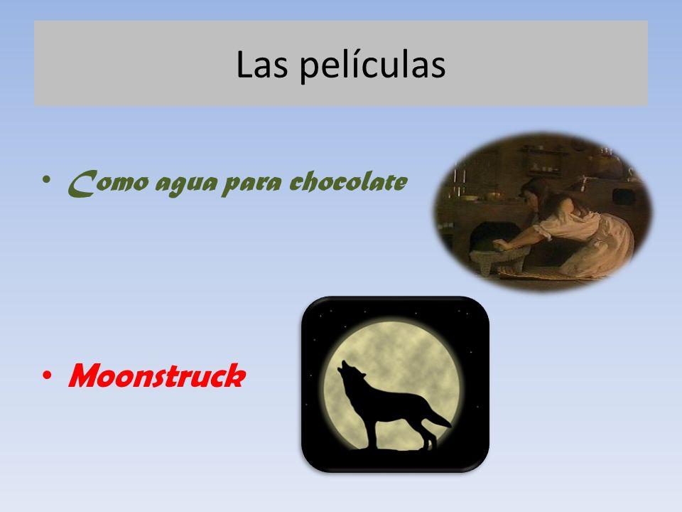 Como agua para chocolate Moonstruck Las películas