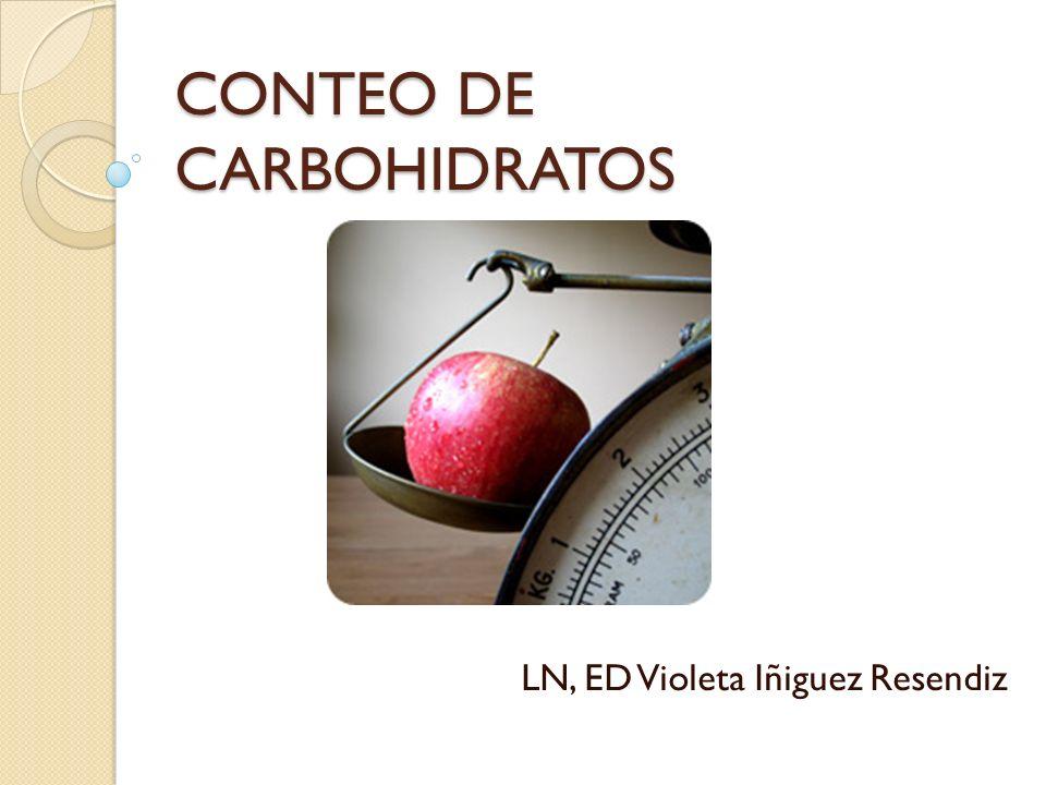 CONTEO DE CARBOHIDRATOS LN, ED Violeta Iñiguez Resendiz