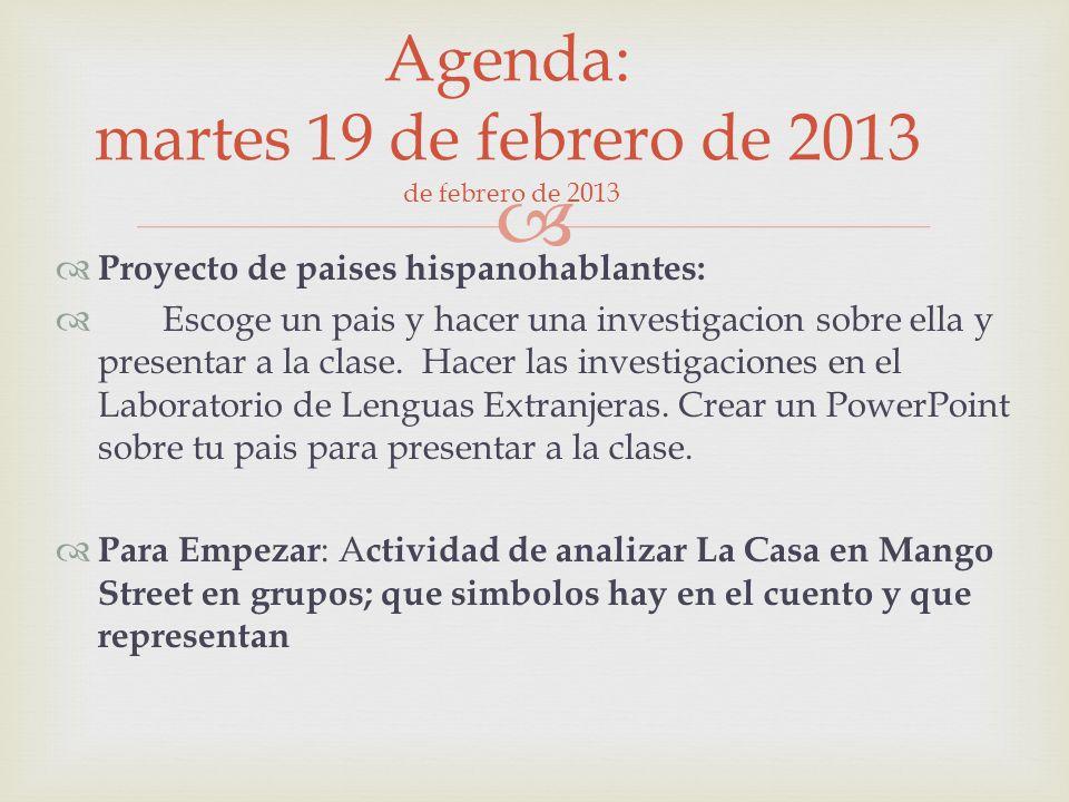 Proyecto de paises hispanohablantes: Escoge un pais y hacer una investigacion sobre ella y presentar a la clase.