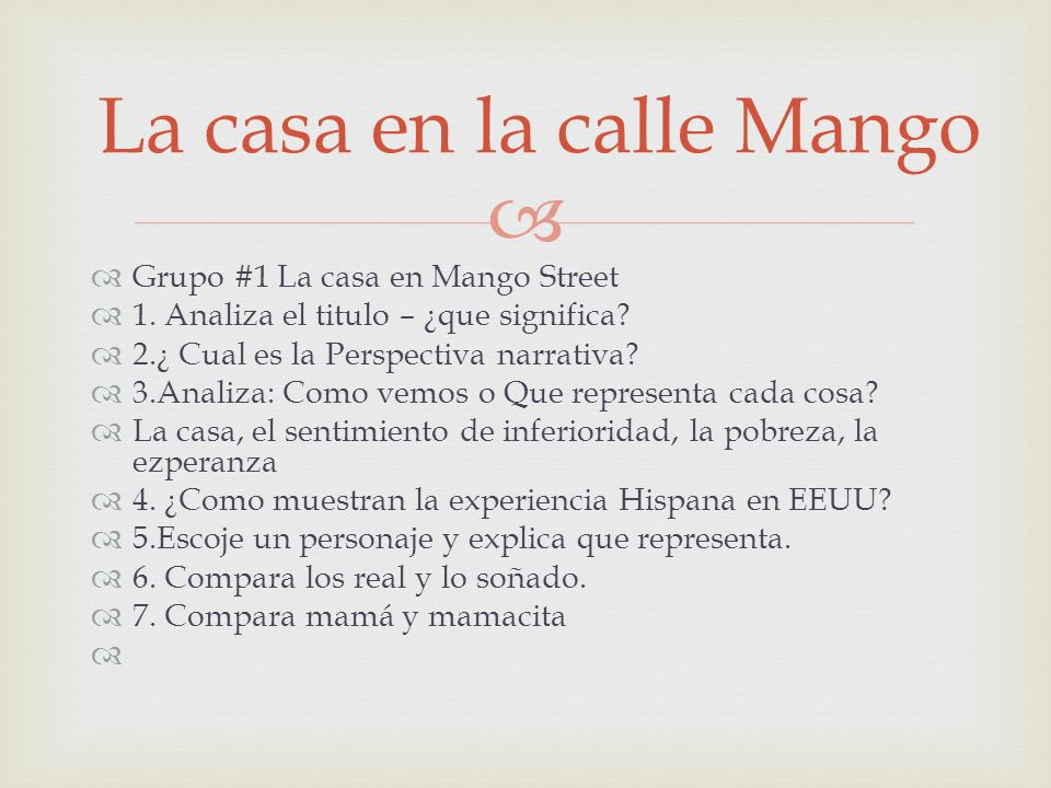 Grupo #1 La casa en Mango Street 1.Analiza el titulo – ¿que significa.