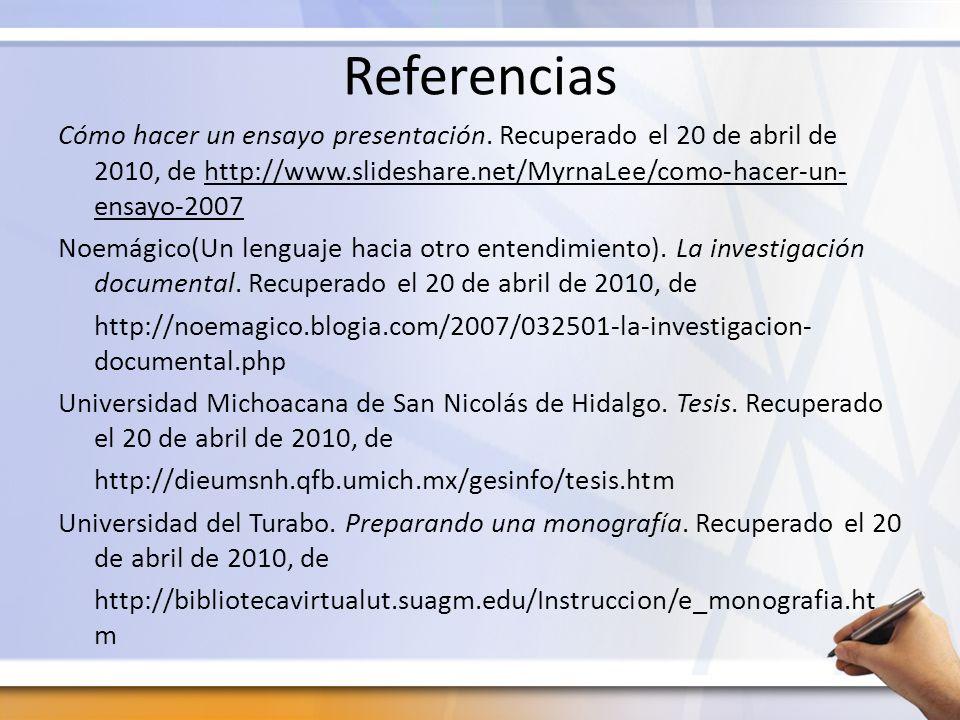 Referencias Cómo hacer un ensayo presentación. Recuperado el 20 de abril de 2010, de http://www.slideshare.net/MyrnaLee/como-hacer-un- ensayo-2007 Noe