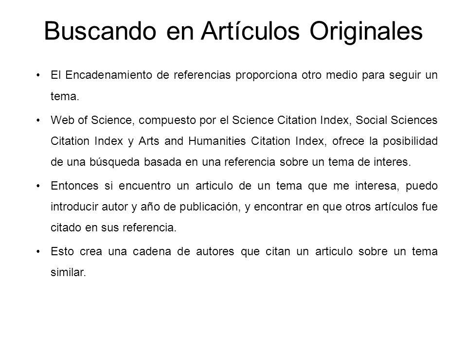 El Encadenamiento de referencias proporciona otro medio para seguir un tema. Web of Science, compuesto por el Science Citation Index, Social Sciences