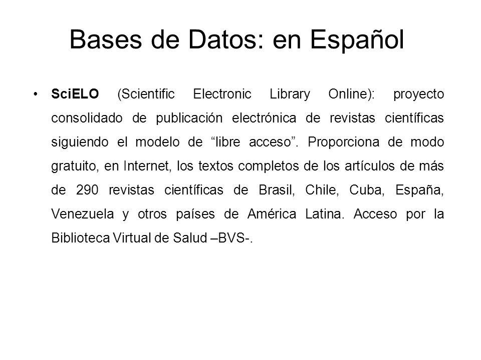 Bases de Datos: en Español SciELO (Scientific Electronic Library Online): proyecto consolidado de publicación electrónica de revistas científicas sigu