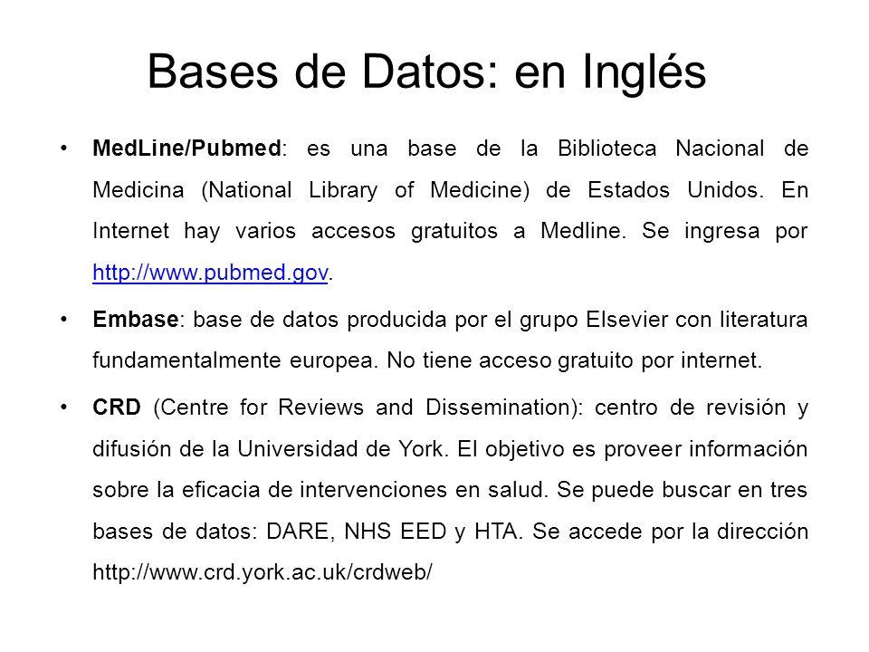 Bases de Datos: en Inglés MedLine/Pubmed: es una base de la Biblioteca Nacional de Medicina (National Library of Medicine) de Estados Unidos. En Inter