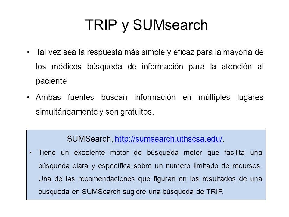 TRIP y SUMsearch Tal vez sea la respuesta más simple y eficaz para la mayoría de los médicos búsqueda de información para la atención al paciente Amba