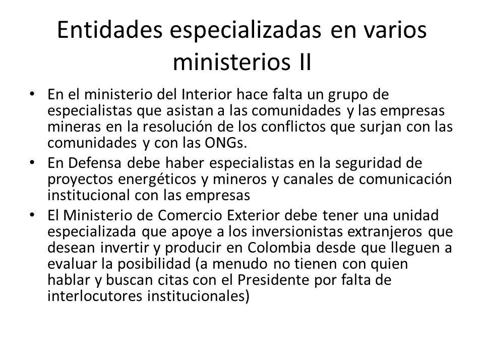Entidades especializadas en varios ministerios II En el ministerio del Interior hace falta un grupo de especialistas que asistan a las comunidades y l