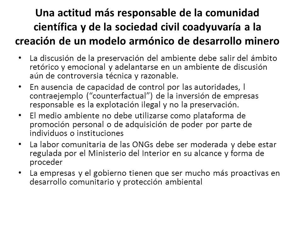 Una actitud más responsable de la comunidad científica y de la sociedad civil coadyuvaría a la creación de un modelo armónico de desarrollo minero La
