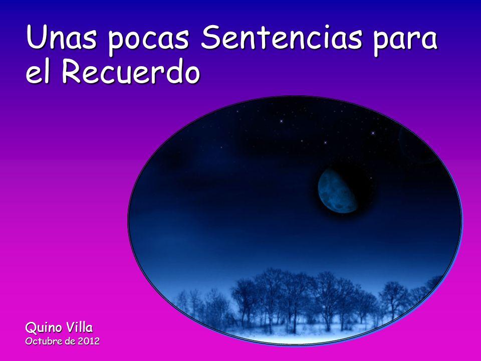 Quino Villa Octubre de 2012 Unas pocas Sentencias para el Recuerdo