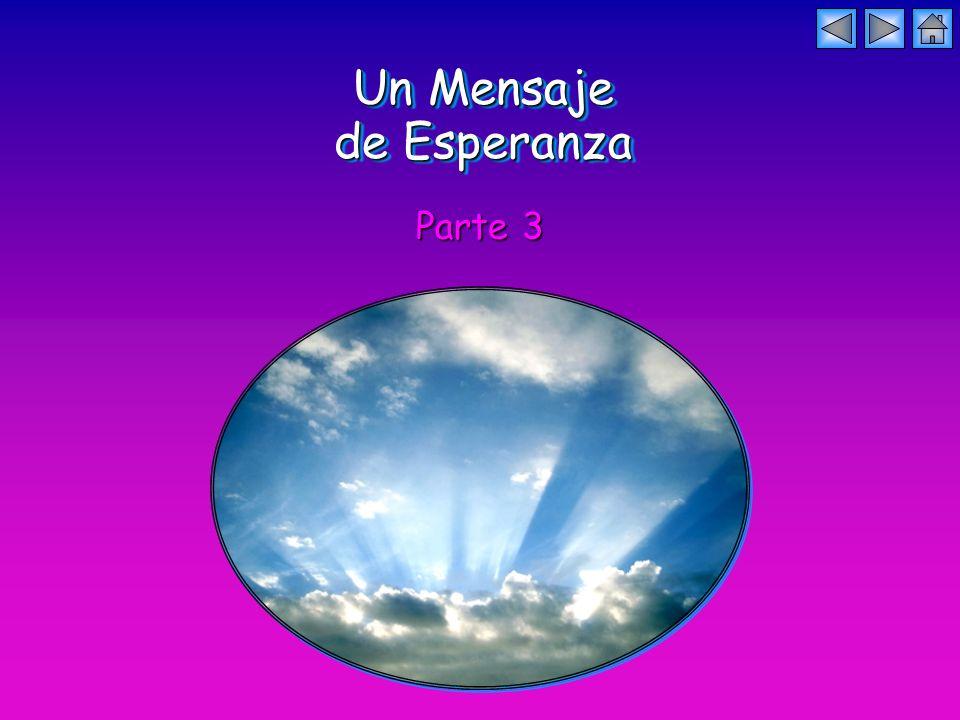 Un Mensaje de Esperanza Un Mensaje de Esperanza Parte 3