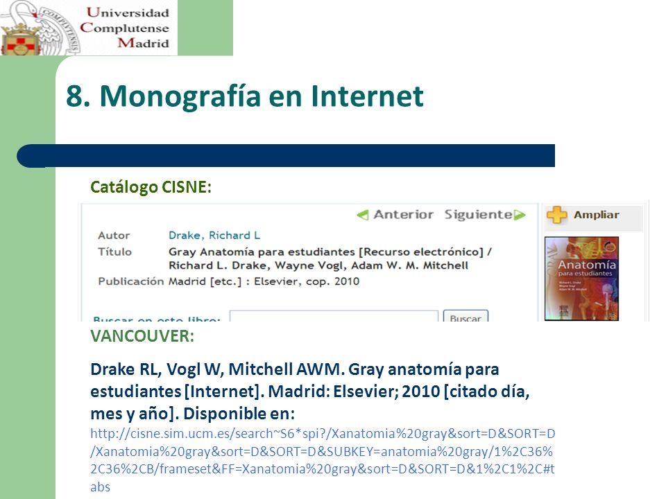 8.Monografía en Internet VANCOUVER: Drake RL, Vogl W, Mitchell AWM.