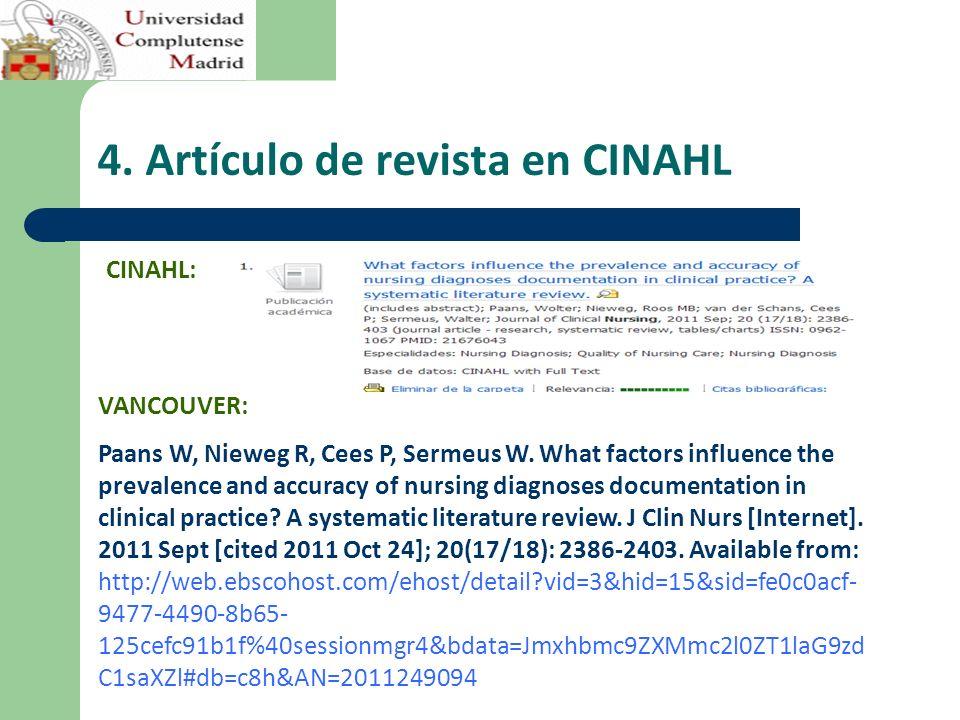 4.Artículo de revista en CINAHL VANCOUVER: Paans W, Nieweg R, Cees P, Sermeus W.