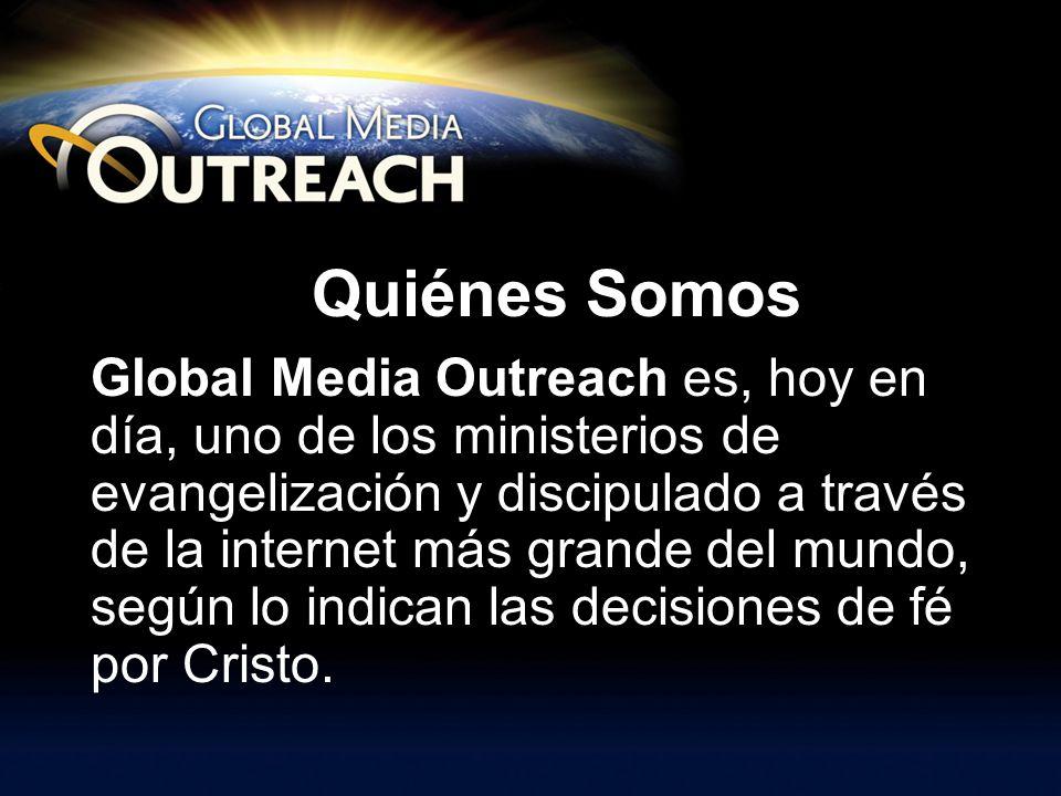 Quiénes Somos Global Media Outreach es, hoy en día, uno de los ministerios de evangelización y discipulado a través de la internet más grande del mund