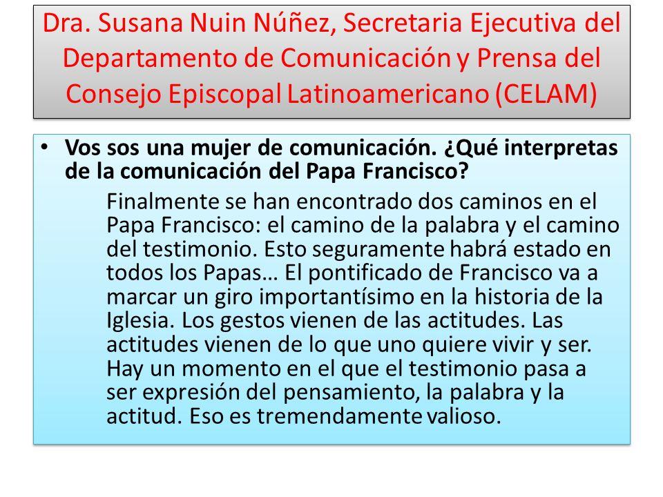 Dra. Susana Nuin Núñez, Secretaria Ejecutiva del Departamento de Comunicación y Prensa del Consejo Episcopal Latinoamericano (CELAM) Vos sos una mujer