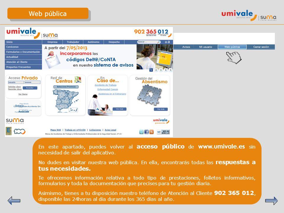Web pública En este apartado, puedes volver al acceso público de www.umivale.es sin necesidad de salir del aplicativo. No dudes en visitar nuestra web