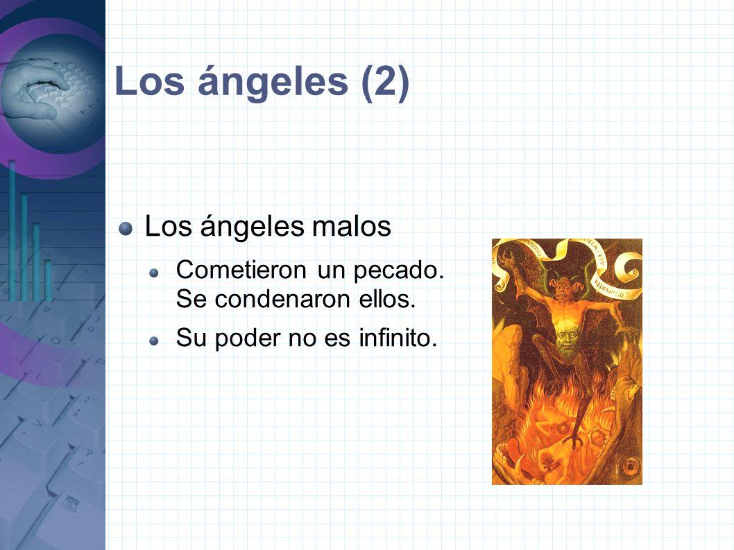 Los ángeles (2) Los ángeles malos Cometieron un pecado.