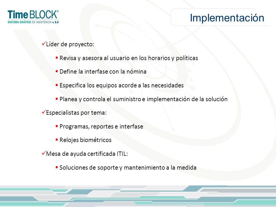 Líder de proyecto: Revisa y asesora al usuario en los horarios y políticas Define la interfase con la nómina Especifica los equipos acorde a las neces