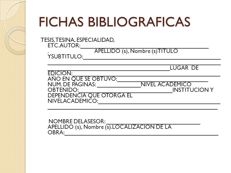FICHAS BIBLIOGRAFICAS TESIS, TESINA, ESPECIALIDAD, ETC.AUTOR:_________________________________________.